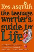 Teenage Worrier's Guide to Life - Asquith, Ros