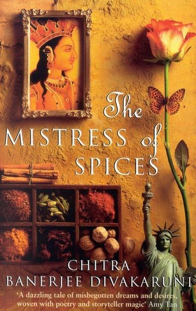 The Mistress of Spices - Chitra Banerjee Divakaruni