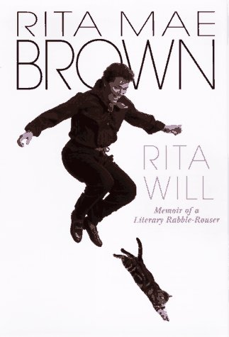 Rita Will: Memoir of a Literary Rabble-Rouser - Rita Mae Brown