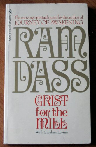 Grist for the mill - Ram Dass