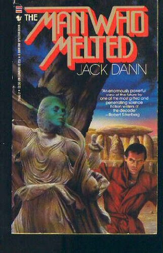 The Man Who Melted - Jack Dann
