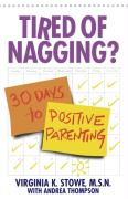 Tired Of Nagging?: 30 Days To Positive Parenting