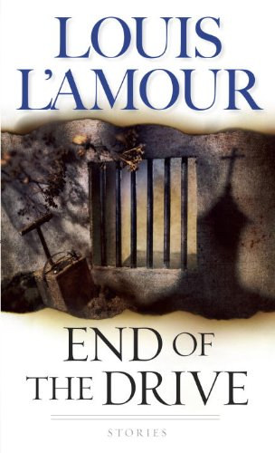 End of the Drive: A Novel (Sacketts) - Louis L'Amour