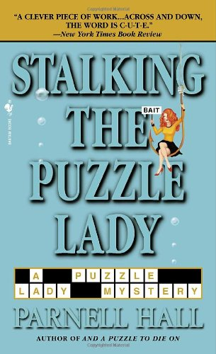 Stalking the Puzzle Lady (Puzzle Lady Mysteries) - Parnell Hall