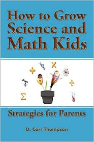 How to Grow Science and Math Kids