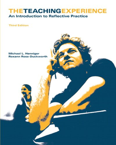 Teaching Experience: An Introduction to Reflective Practice, The (3rd Edition) - Michael L. Henniger; Roxann Rose-Duckworth