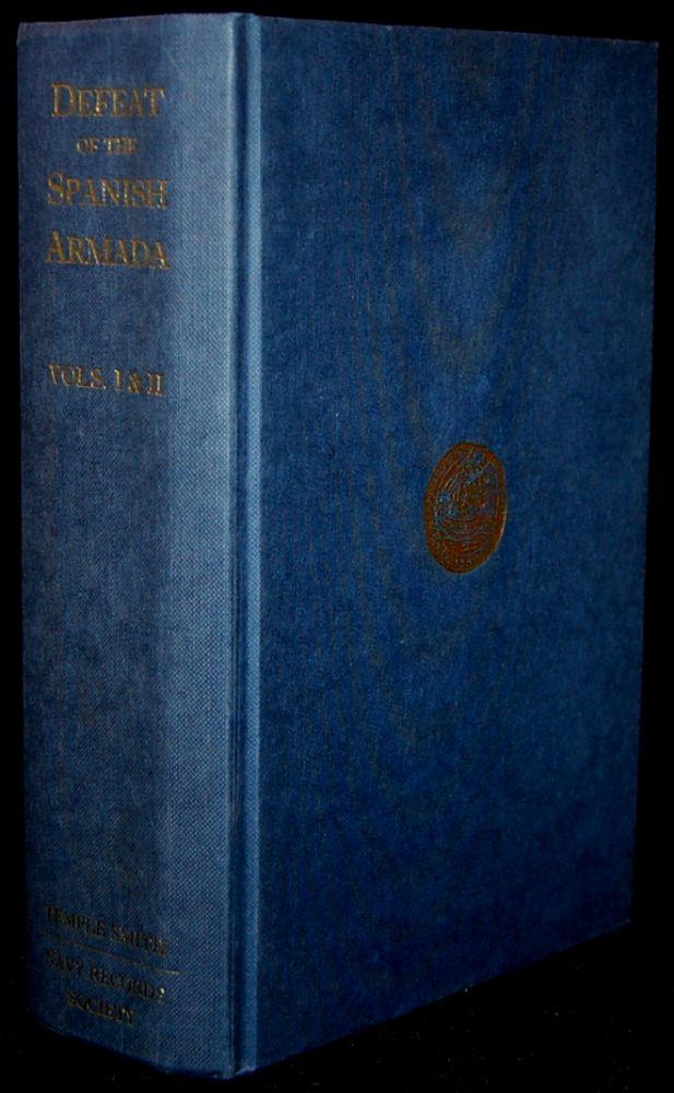 STATE PAPERS RELATING TO THE DEFEAT OF THE SPANISH ARMADA ANNO 1588 (TWO VOLUMES IN ONE) - John Knox Laughton (editor)