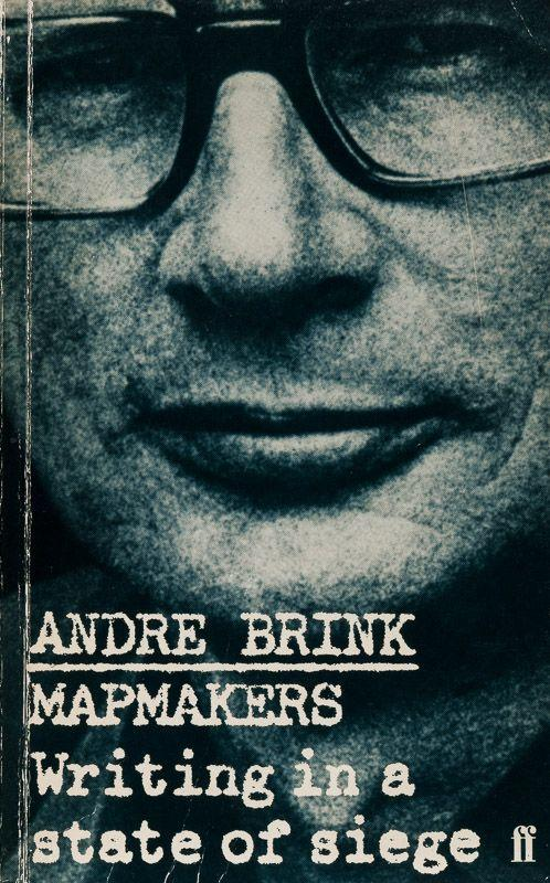 Mapmakers: Writing in a State of Siege. - Brink, Andre.