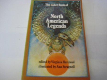 The Faber Book of North American Legends - Virginia Haviland