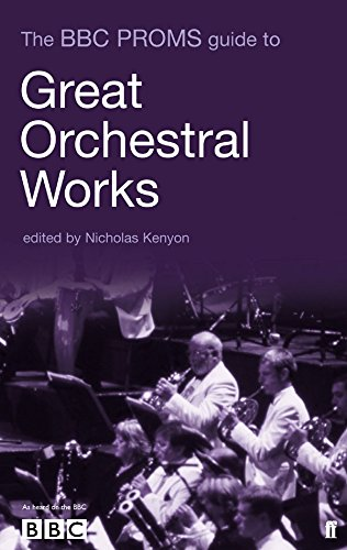 The BBC Proms Guide to Great Orchestral Works - Sir Nicholas, CBE Kenyon