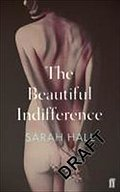TheBeautiful Indifference by Hall, Sarah ( Author ) ON Nov-17-2011, Paperback