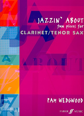 Jazzin' About -- Fun Pieces for Clarinet / Tenor Sax (Faber Edition: Jazzin' About)