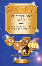Maffilu, Chapter One: Maffilu in the Castle of the Bees