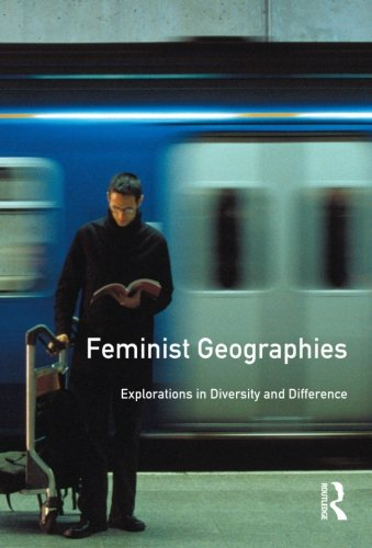 Feminist Geographies: Explorations in Diversity and Difference - Wgsg