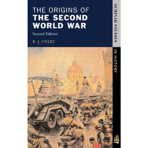 The Origins of the Second World War (2nd Edition) - R.J. Overy