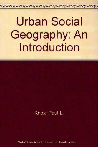 Urban Social Geography: An Introduction - P L KNOX