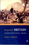 Imperial Britain: The Empire in British Politics, C. 1880-1932
