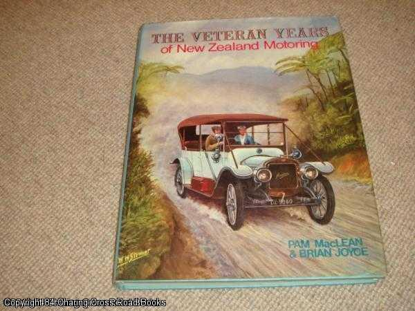 The veteran years of New Zealand motoring by Pam MacLean and Brian Joyce