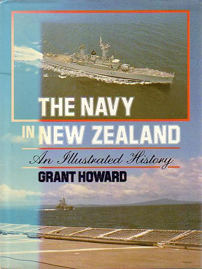 THE NAVY IN NEW ZEALAND, An Illustrated History - HOWARD, Grant