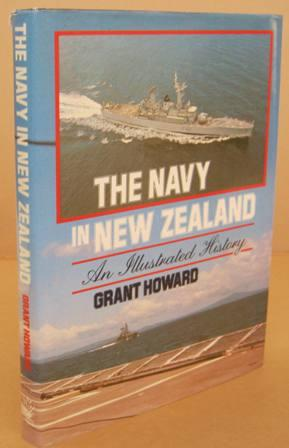 The Navy in New Zealand An Illustrated History - HOWARD, Grant