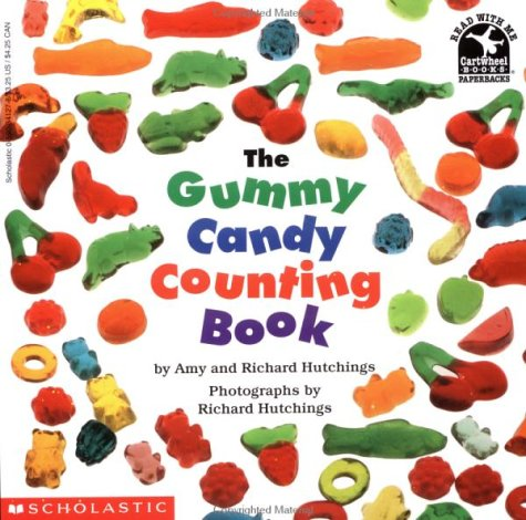 The Gummy Candy Counting Book (Read with Me Cartwheel Books (Scholastic Paperback)) - Richard Hutchings; Amy Hutchings