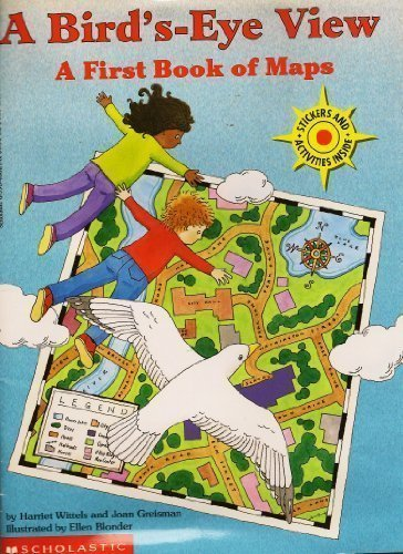 A Bird'S-Eye View: A First Book of Maps - Harriet Wittels; Joan Greisman