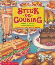 Stuck on Cooking: A Stuck on Stickers Activity Cookbook - Richard D. Williams; Linda Williams Aber