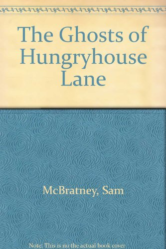 The Ghosts of Hungryhouse Lane - Sam McBratney