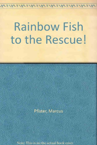 Rainbow Fish to the Rescue! - Pfister, Marcus