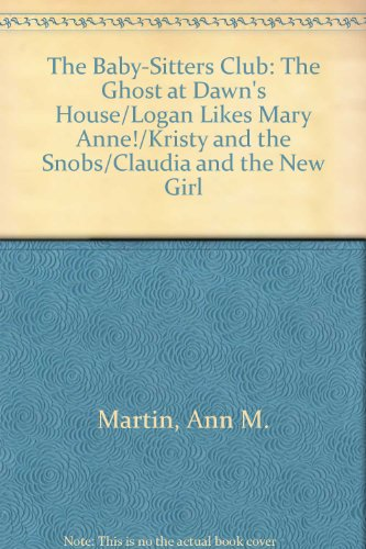 The Baby-Sitters Club Boxed Set No. 3, Bks. 9-12 : The Ghost at Dawn's House; Logan Likes Mary Anne!; Kristy and the Snobs; Claudia and the - Ann M. Martin
