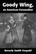 Goody Wing, an American Foremother