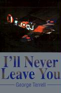 I'll Never Leave You - Terrell, George