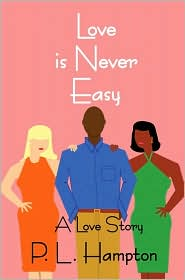 Love Is Never Easy: A Love Story