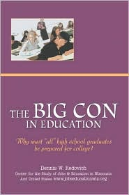"The Big Con in Education: Why Must ""All"" High School Graduates Be Prepared for College?"
