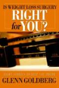 Is Weight Loss Surgery Right for You?: Eight Stories to Help You Decide - Goldberg, Glenn