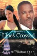 Lines Crossed: The True Story of an Undercover Cop - Richardson, Alex H.