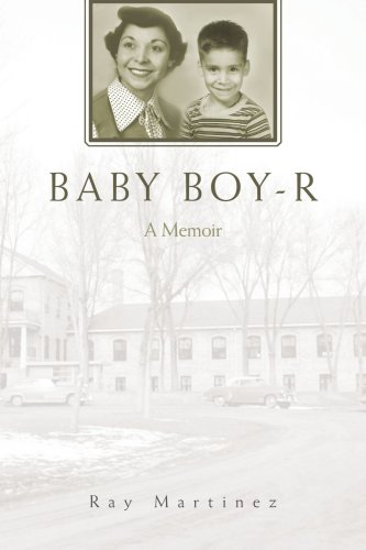 Baby Boy-R: A Memoir - Ray Martinez