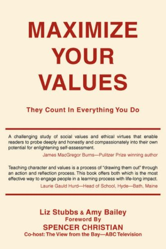 Maximize Your Values: They Count In Everything You Do - Amy Bailey; Liz Stubbs