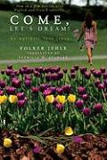Come, Let's Dream!: An Unlikely Love Story - Jehle, Volker