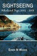 Sightseeing: Whirlwind Trips 2005 - 2008