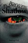 The Broken Shadow - Gail, Padraig