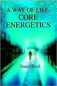 A Way of Life: Core Energetics