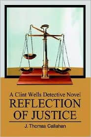 Reflection of Justice: A Clint Wells Detective Novel