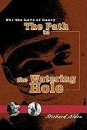 The Path to the Watering Hole: For the Love of Casey - Aldon, Richard