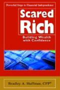 Scared Rich: Building Wealth with Confidence - Huffman, Bradley A.