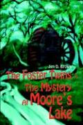 The Foster Twins in the Mystery at Moore's Lake - Brown, Jim D.