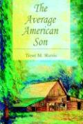 The Average American Son - Harris, Trent M.