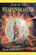 Rise of the Weaponsmaster