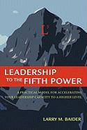 Leadership to the Fifth Power - Baider, Larry M.