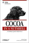 Cocoa in a Nutshell (In a Nutshell (O'Reilly))